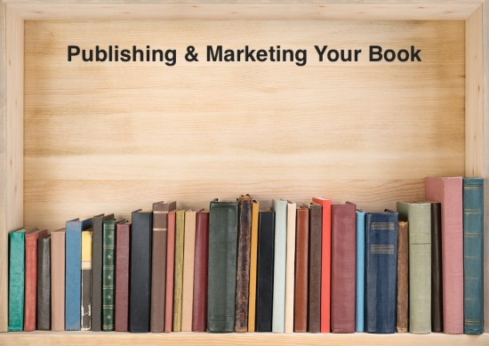 Publishing and Marketing Your Book