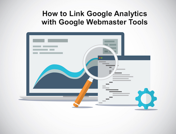 How To Integrate Google Analytics And Webmaster Tools